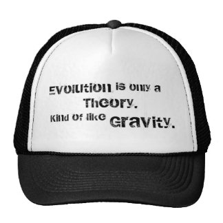 Evolution is only a theory. trucker hat