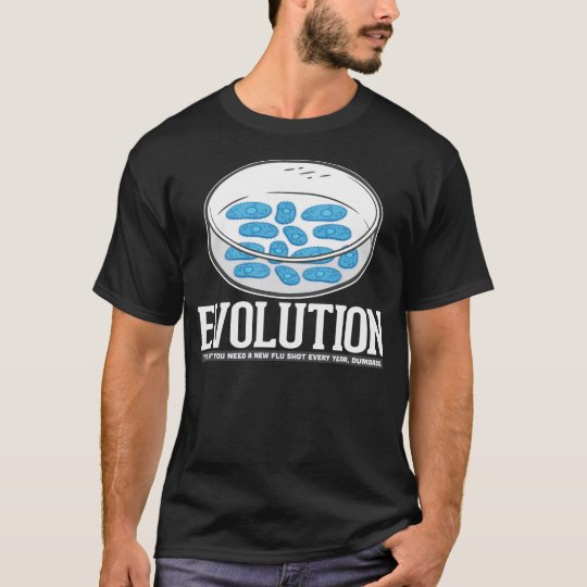 evolution - it's why you need a new flu shot T-Shirt