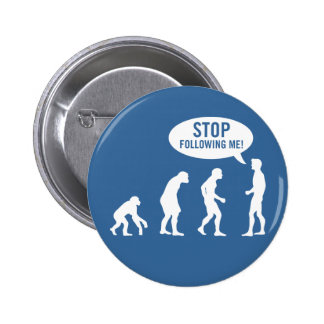 evolution - stop following me! 2 inch round button