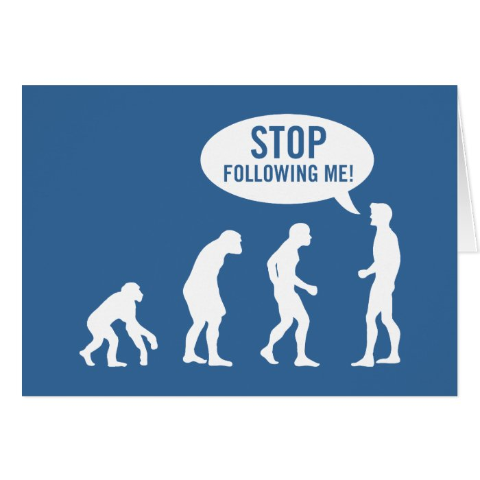 evolution - stop following me! card