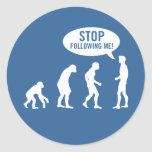 evolution - stop following me! classic round sticker