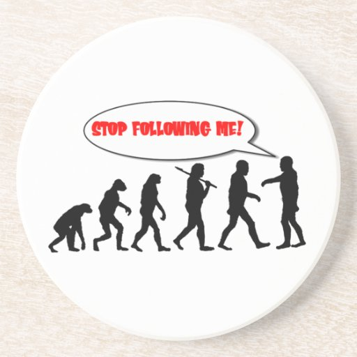 Evolution. Stop Following Me Drink Coaster