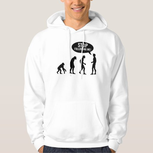evolution - stop following me! hoodie