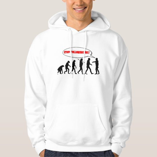 Evolution. Stop Following Me Hoodie