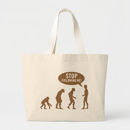 evolution - stop following me! large tote bag