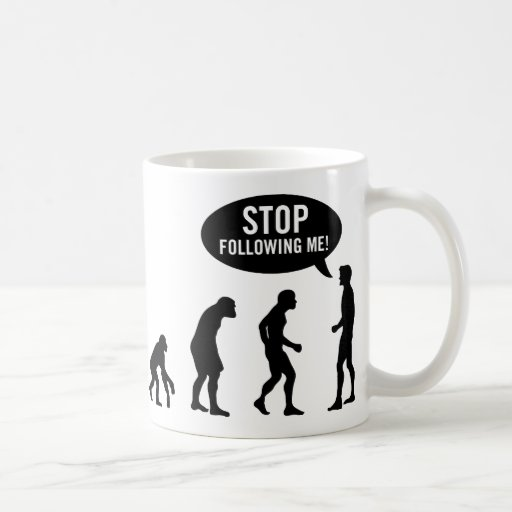 evolution - stop following me! mugs