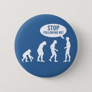 evolution - stop following me! pinback button