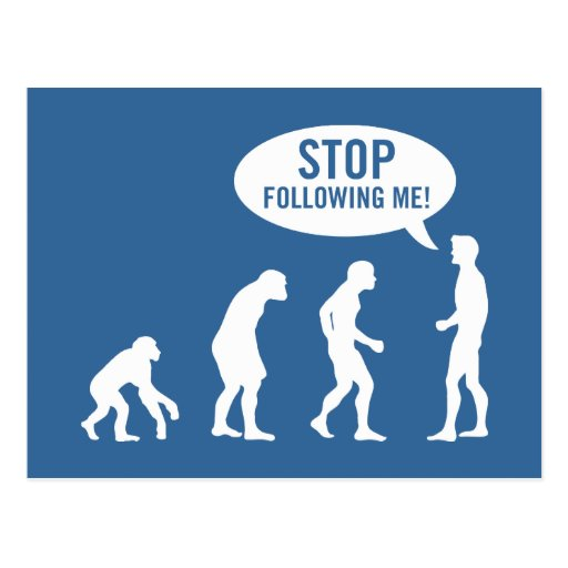 evolution - stop following me! postcard