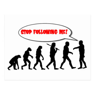 Evolution. Stop Following Me Postcard
