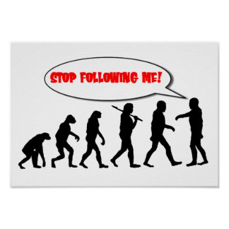 Evolution. Stop Following Me Poster