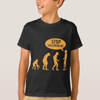 evolution - stop following me! T-Shirt