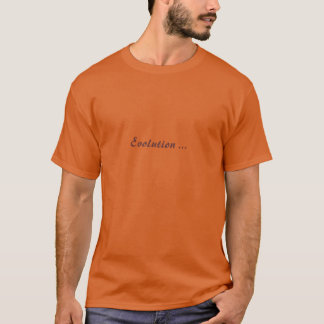 """Evolution"" - T-shrit T-Shirt"