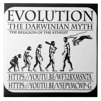 EVOLUTION, THE DARWINIAN MYTH. WE LIVE IN A WORLD LARGE SQUARE TILE