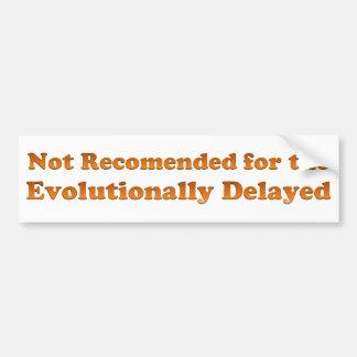 Evolutionally Delayed Bumper Sticker