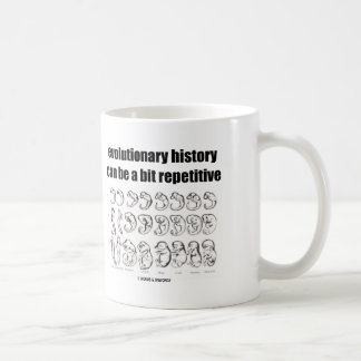 evolutionary history can be a bit repetitive coffee mug