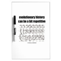 evolutionary history can be a bit repetitive Dry-Erase whiteboard