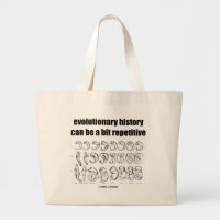 evolutionary history can be a bit repetitive jumbo tote bag