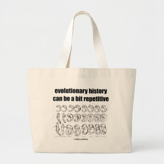 evolutionary history can be a bit repetitive large tote bag