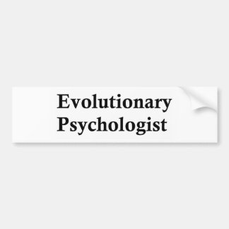 Evolutionary psychologist bumper sticker