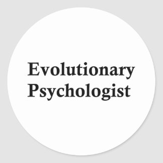 Evolutionary psychologist classic round sticker