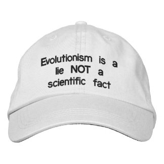 Evolutionism is a LIE Embroidered Baseball Cap