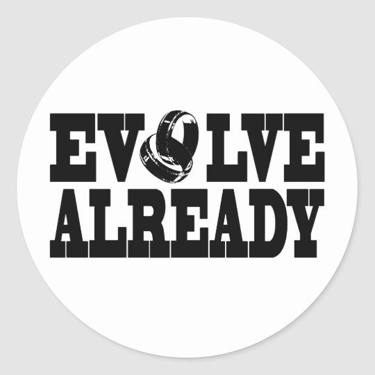 Evolve Already Sticker