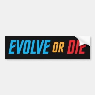 Evolve or Die Bumper Sticker