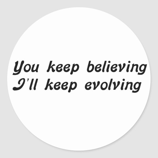 Evolving Classic Round Sticker