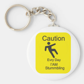 Evry day I am Stumbling Keychain
