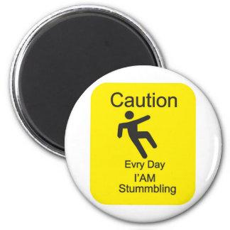 Evry day I am Stumbling Fridge Magnet