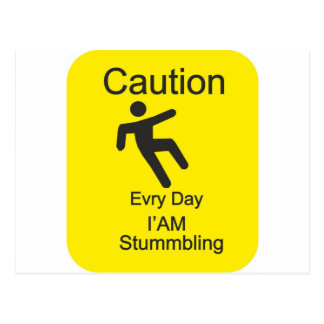 Evry day I am Stumbling Postcard
