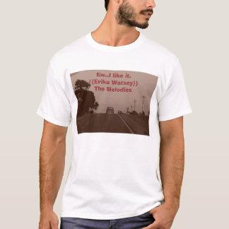 Ew..I like it.{{Erika Watsey}... T-Shirt