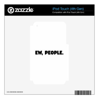 Ew, People Decals For iPod Touch 4G