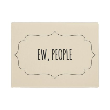 Ew People Doormat