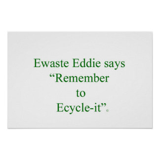 Ewaste Eddie: Recycle Your Old Electronics Proper  Poster