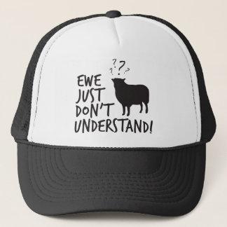 Ewe just don't understand! trucker hat