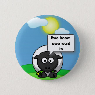 Ewe know ewe want to button
