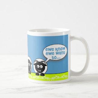 ewe know ewe want to coffee mug