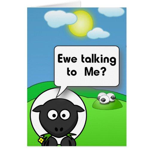 Ewe talking to me greeting card