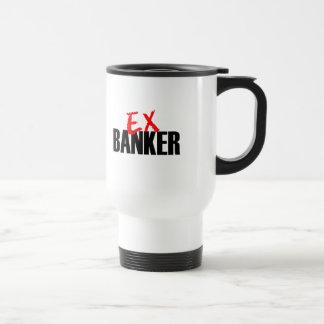 EX BANKER LIGHT TRAVEL MUG