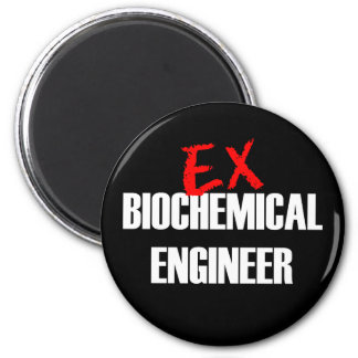 EX BIOCHEMICAL ENGINEER MAGNET