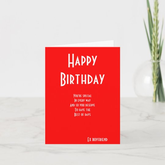 Ex Boyfriend Special Birthday Cards