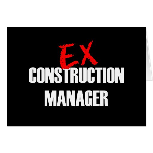 EX CONSTRUCTION MGR DARK GREETING CARD