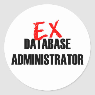 EX DATABASE ADMINISTRATOR CLASSIC ROUND STICKER
