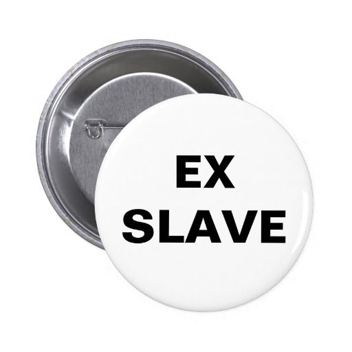 Ex esclavo del botón pin