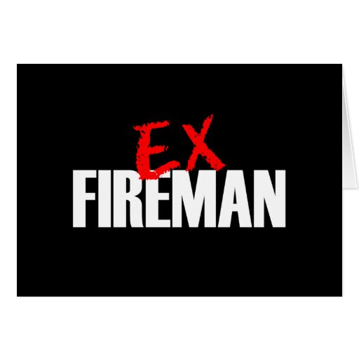 EX FIREMAN DARK GREETING CARD