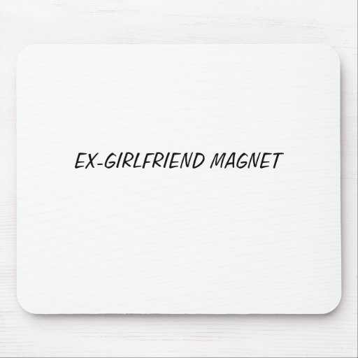 EX-GIRLFRIEND MAGNET MOUSE PAD