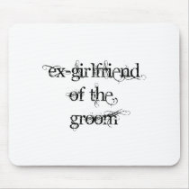 Ex-Girlfriend of the Groom Mouse Pad