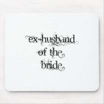 Ex-Husband of the Bride Mouse Pad