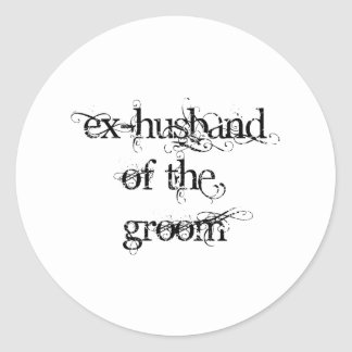 Ex-Husband of the Groom Classic Round Sticker